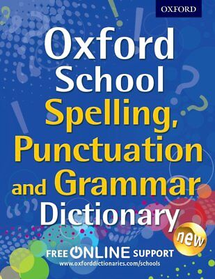 Oxford School Spelling, Punctuation and Grammar Dictionary (School Dictionaries)