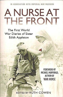 A Nurse At The Front (War Diaries of Sister Edith Appleton) ed. by Ruth Cowen