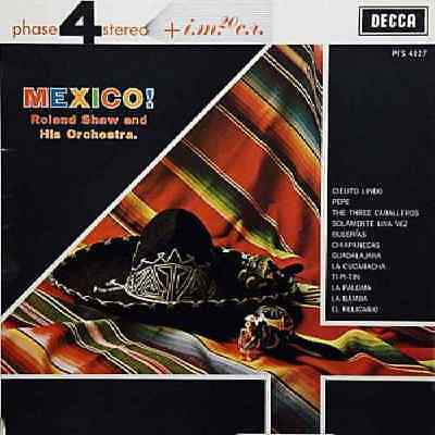 Roland Shaw And His Orchestra*-Mexico! LP-Decca, PFS 4027, 1963, STEREO 12 Track