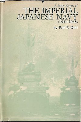 The Imperial Japanese Navy (1941-1945) by Paul S. Dull (Book Club edition)