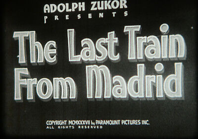 16mm Feature - LAST TRAIN FROM MADRID - PARAMOUNT 1937 - DOROTHY LAMOUR MYSTERY