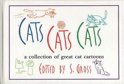 Cats Cats Cats; Collection of Great Cat Cartoons (Hardcover/B&N) Ed. by S. Gross
