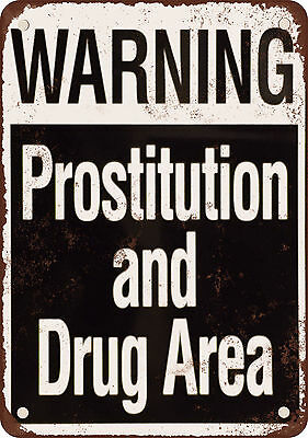 "7"" x 10"" Metal Sign - Warning Prostitution and Drug Area - Vintage Look Reproduc"
