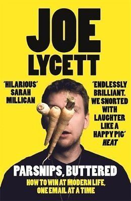 Parsnips, Buttered: How to win at modern life by Joe Lycett Papeback BRAND NEW