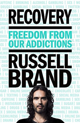 Recovery: Freedom from Our Addictions  by Russell Brand  (Hardcover)