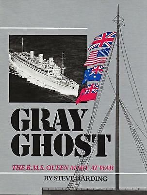 "RMS QUEEN MARY ""GRAY GHOST"" at WAR, PICTORIAL HISTORY 1982 Steve Harding, 84 pgs"