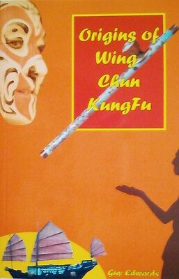 ORIGINS OF WING CHUN KUNG FU by Guy Edwards tradition history esoteric rare