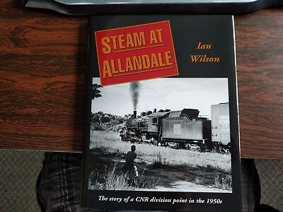STEAM AT ALLANDALE by Ian Wilson (Hardcover, 1998) *Out of Print CNR Steam