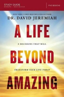 A Life Beyond Amazing Study Guide: 9 Decisions That Will Transform Your Life Tod