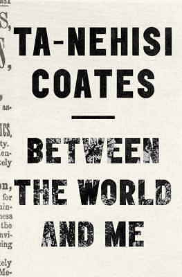 Between the World and Me by Ta-Nehisi Coates Ebooks