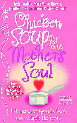 """VERY GOOD"" Chicken Soup For The Mother's Soul: 101 Stories to Open the Hearts a"