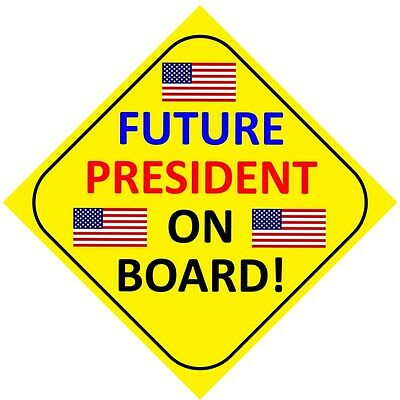 NEW Baby On Board Car Magnet - Future President on Board for your precious cargo