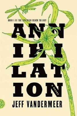 Annihilation (The Southern Reach Trilogy) by Jeff VanderMeer Ebooks