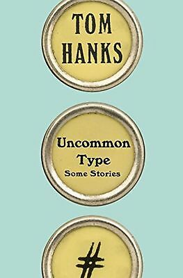 Uncommon Type: Some Stories Deckle Edge,  by Tom Hanks  (Hardcover)