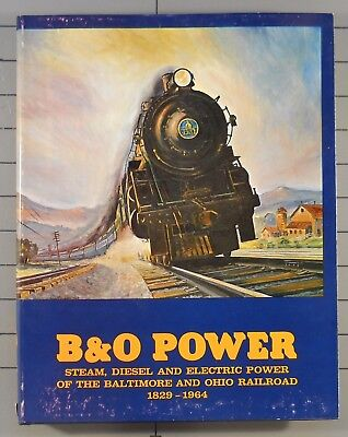 B&O Power Steam, Diesel and Electric Power Baltimore and Ohio Railroad 1829-1964