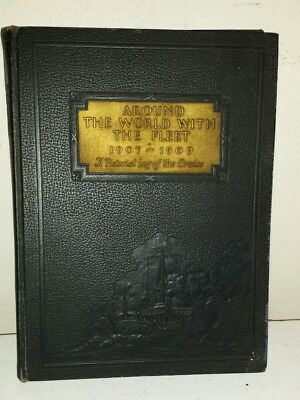 Around the World With The Fleet 1907-1909 A Pictorial Log of The Cruise