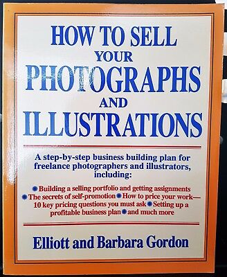 How to Sell Your Photographs and Illustrations Book Gordon