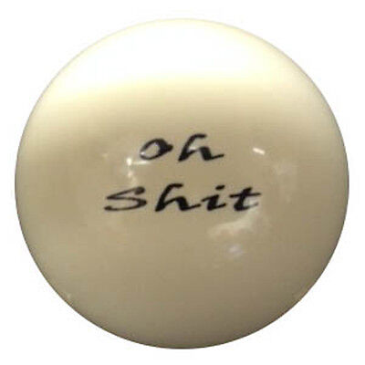 Pool/Billiards Oh Sh*t Custom Cue Ball New and Unique!