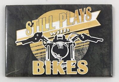 """Still Plays With Bikes- Tin Sign Toolbox Magnet- 2""""x3"""" Vintage Retro Look- NEW!"""