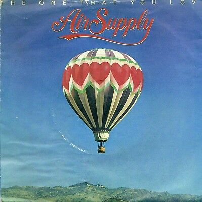 """AIR SUPPLY - THE ONE THAT YOU LOVE - PS - 80's - 7"""" VINYL"""