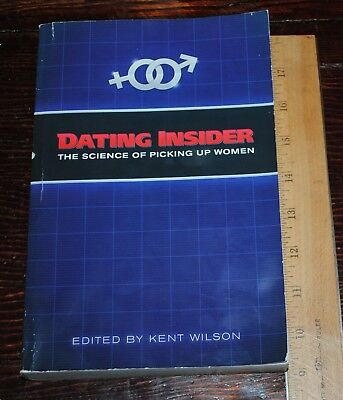 Dating Insider - The Science of Picking Up Women Kent Wilson