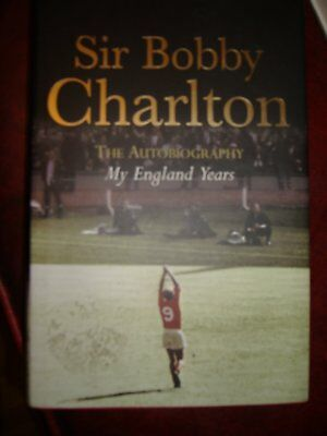 Hardback Book Sir Bobby Charlton, The Autobiography My Englan Years