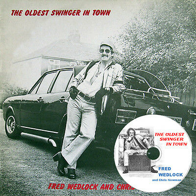 Fred Wedlock - on audio CD -  The Oldest Swinger in Town (1979 Album)