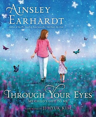 Through Your Eyes: My Child's Gift to Me Hardcover New 2017 2-DAY SHIP !!!