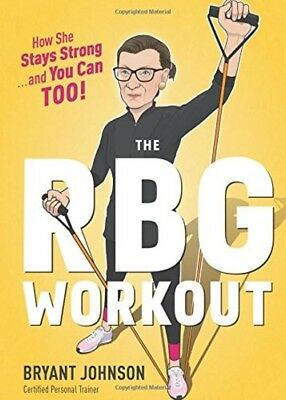 The RBG Workout: How She Stays Strong . . . and You Can Too! [HC] New 2-DAY SHIP