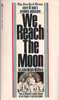 We Reach the Moon by John Noble Wilford