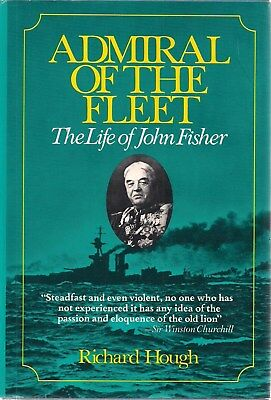 Admiral of the Fleet, The Life of John Fisher by Richard Hough