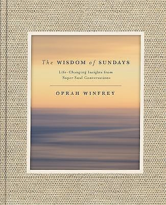 The Wisdom of Sundays : Life-Changing Insights Super Soul Conversations by Oprah