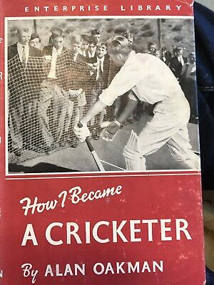 How I Became A Cricketer By Alan Oakman  First Edition Hardcover