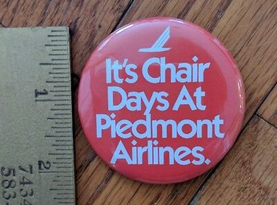 Piedmont Airlines pin back button - It's Chair Days At Piedmont Airlines