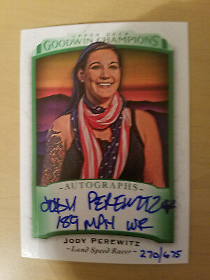 2017 Goodwin Champions Jody Perewitz Inscription Auto Card Land Racer 270/675