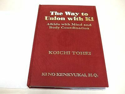 The Way to Union with Ki Illustrated Aikido Book by Koichi Tohei English Rare