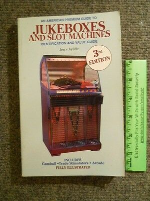 American Premium Guide to Jukeboxes & Slot Machines ~ 3rd Edition ~ 1991