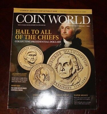 COIN WORLD Magazine March 2017 Gold Silver Coins Paper Money Presidential Coins