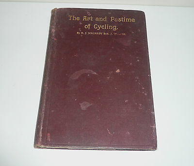 RARE THE ART & PASTIME OF CYCLING BY R.J. MECREDY & A.J. WILSON c1893