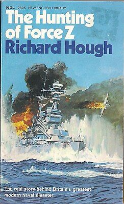 The Hunting of Force Z by Richard Hough