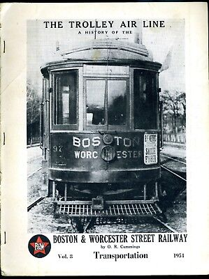Transportation: The Trolley Air Line A History of The Boston & Worcester St. Ry.
