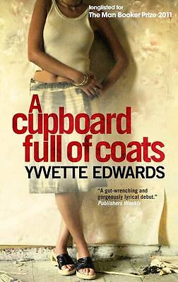 A Cupboard Full of Coats: Longlisted for the Man Booker Prize by Yvvette Edward…