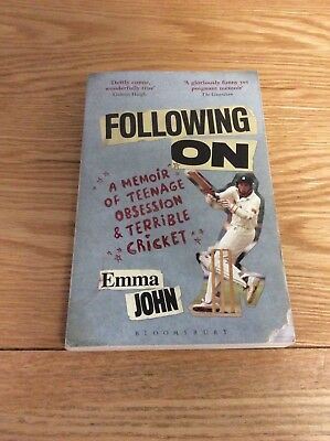 Following On: A Memoir of Teenage Obsession and Terrible Cricket by Emma John (P
