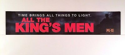 """All The King's Men (2006) - Large Movie Theater Mylar 5"""" X 25"""""""