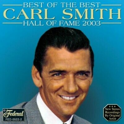 Best Of The Best Hall Of Fame 2003 - Carl Smith (2003, CD NIEUW)