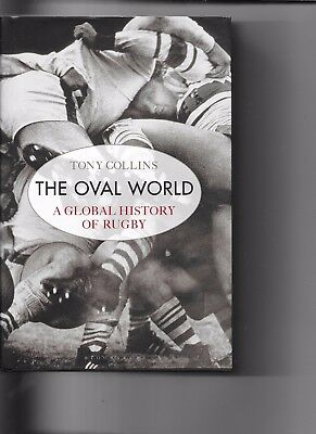 The Oval World A Global History Of Rugby By Tony Collins 1st Edition 2015