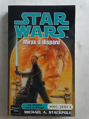 STAR WARS destin des x-wings MOI ,JEDI tome 1 mirax a disparu 2003 EO  (star 1)