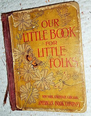Antique Book, Our Little book for Little Folk 1896, American Book Company