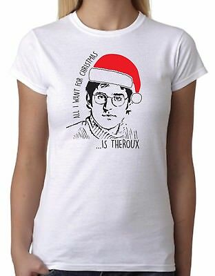 All I want for Christmas is Theroux T-Shirt - Funny Ladies or Mens White Grey