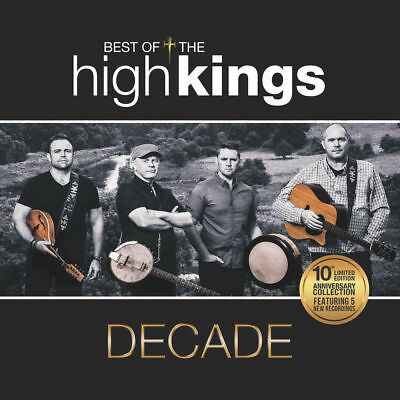 High Kings Decade: The Best Of Cd (Greatest Hits) 2017
